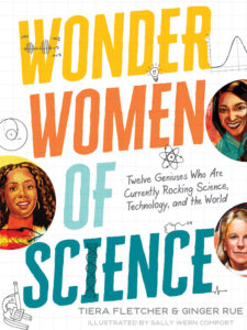 Wonder Women of Science By Tiera Fletcher and Ginger Rue March Media