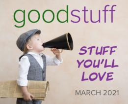 Good Stuff March 2021